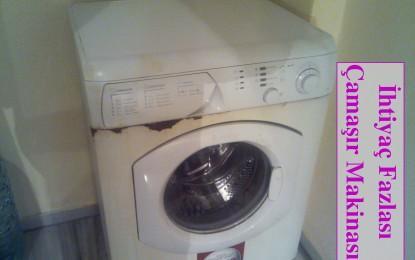 İhtiyaç Fazlası Çamaşır Makinası