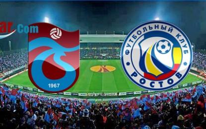 Trabzonspor – Rostov  21 Ağustos Perşembe