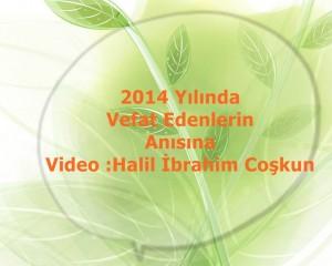 """2014 Yılında Vefat Edenler """"Video"""""""