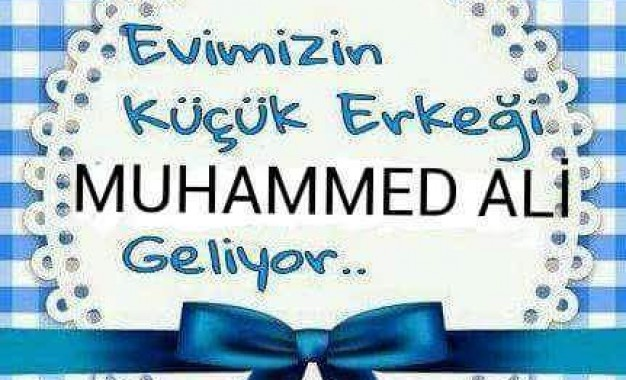 Hoşgeldin Muhammet Ali Bebek